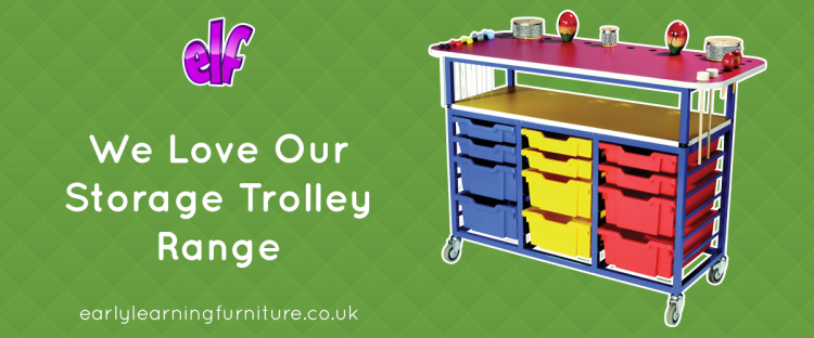 We Love our Storage Trolley Range