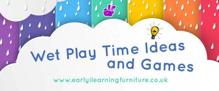 Wet Playtime Ideas and Games