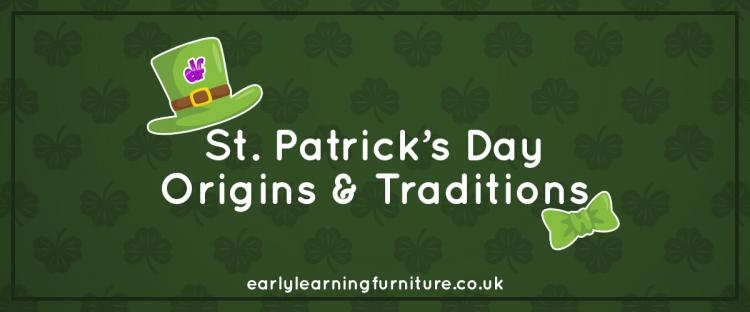 St. Patrick's Day Origins & Traditions