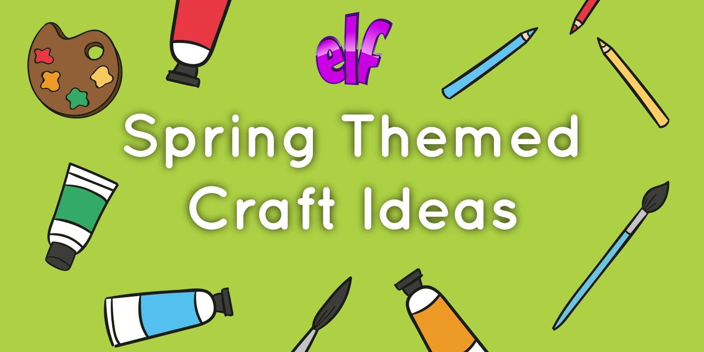 Spring Craft Ideas 2019