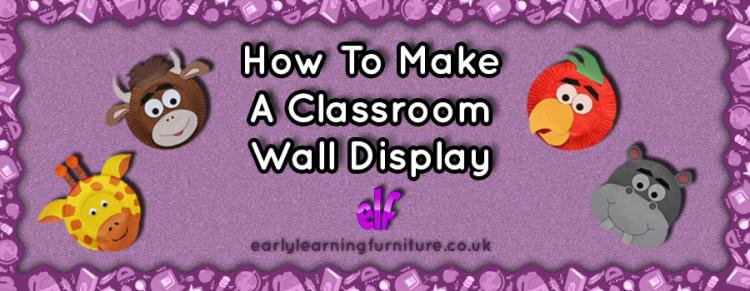How to Make a Classroom Wall Display
