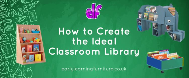 How to Create The Ideal Classroom Library