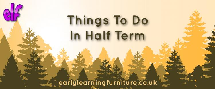 Things to do in Half Term