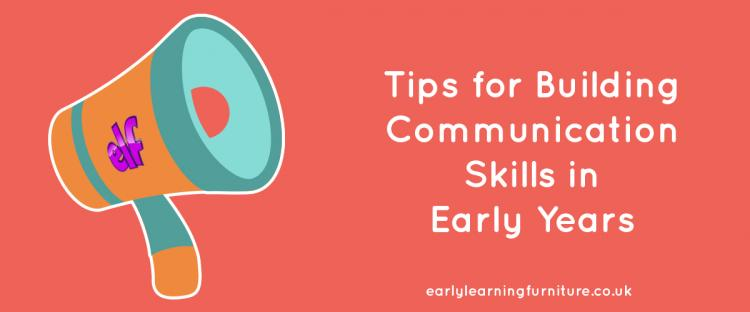 Tips for Building Communication Skills Within Early Years