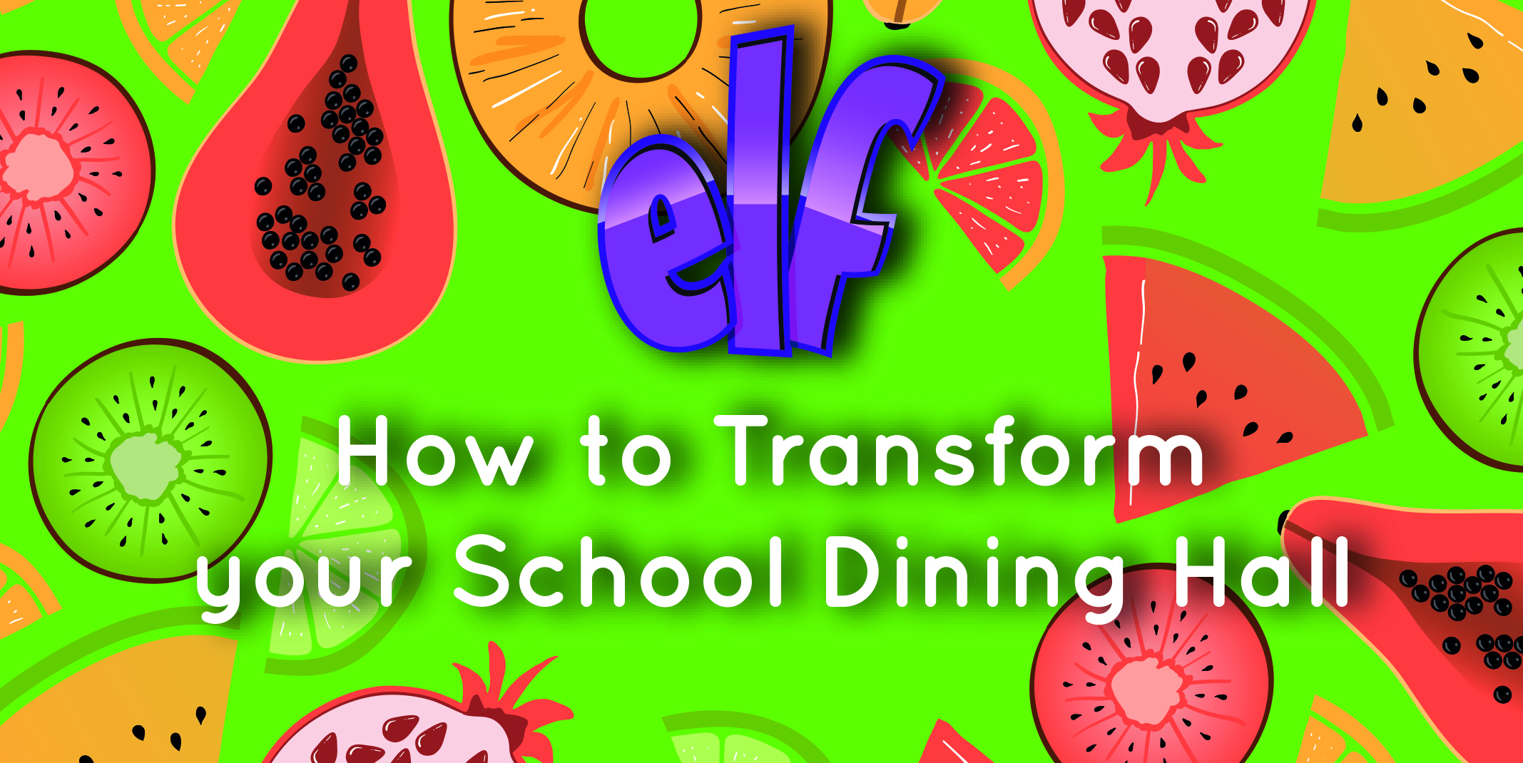 How to Transform Your School Dining Hall