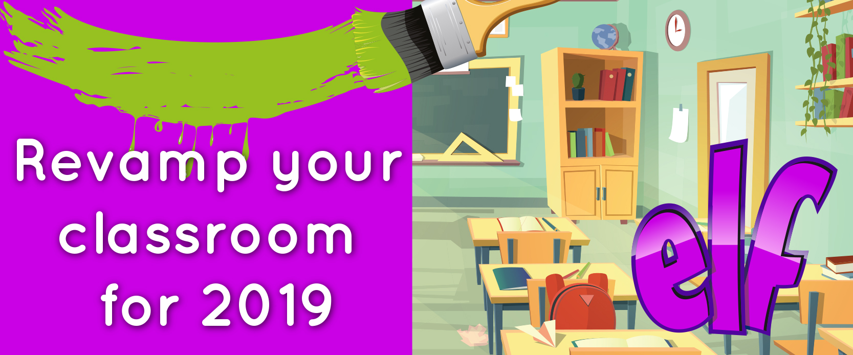 Revamp your Classroom for 2019