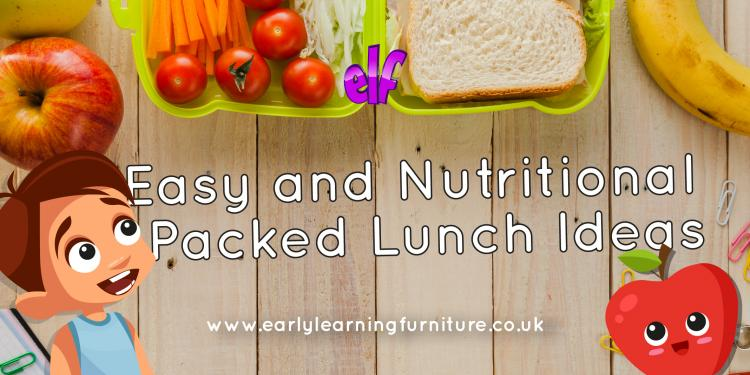 Easy and Nutritional Packed Lunch Ideas