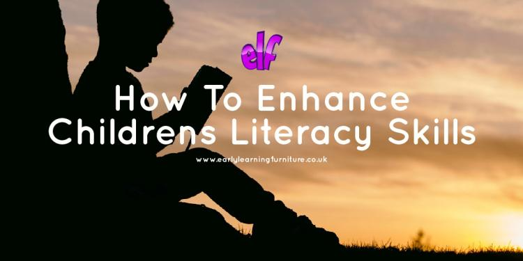 How to Enhance Childrens Literacy Skills