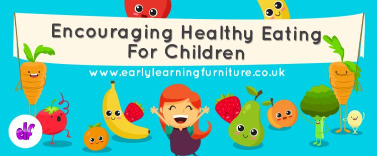 Encouraging Healthy Eating For Children