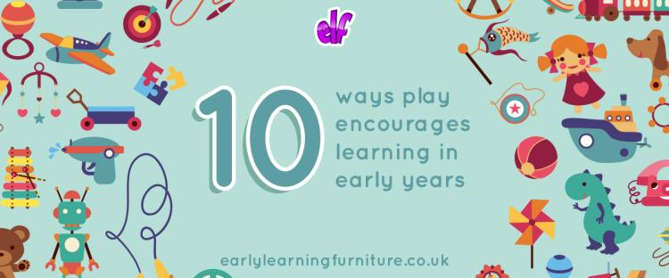 10 Ways Play Encourages Learning in Early Years