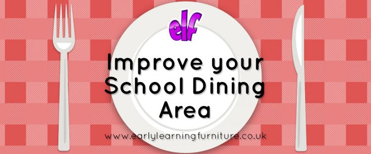 Improve Your School Dining Area