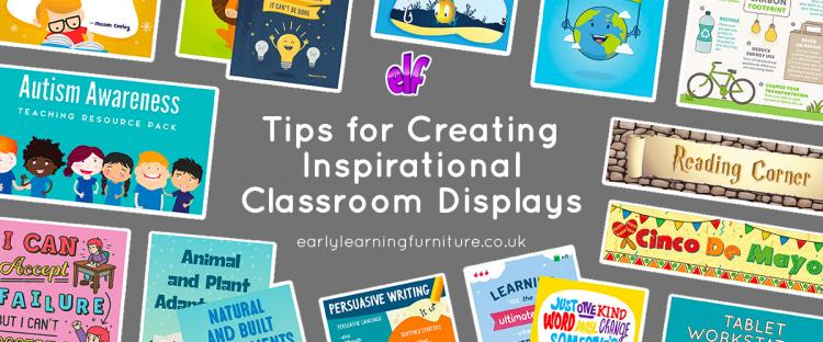 Tips for Creating Inspirational Classroom Displays